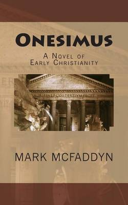 Onesimus: A Novel of Early Christianity