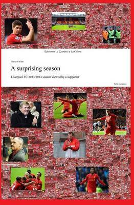 A Surprising Season: Liverpool FC 2013/2014 Season Viewed by a Supporter