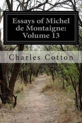 Essays of Michel de Montaigne: Volume 13