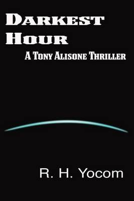 Darkest Hour: A Tony Alisone Thriller