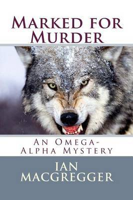 Marked for Murder: An Omega-Alpha Mystery