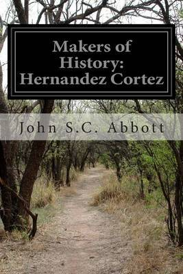 Makers of History: Hernandez Cortez