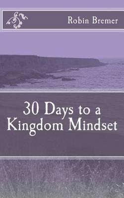 30 Days to a Kingdom Mindset