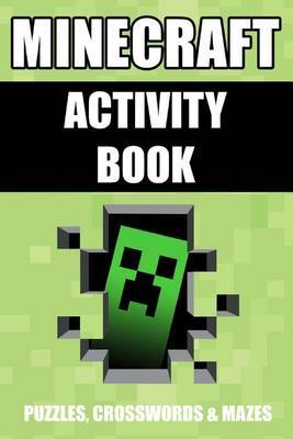 Minecraft Activity Book: Puzzles, Crosswords & Mazes