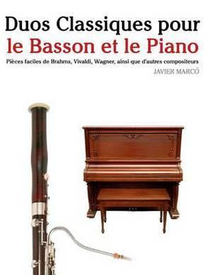 Duos Classiques Pour Le Basson Et Le Piano: Pi ces Faciles de Brahms, Vivaldi, Wagner, Ainsi Que d'Autres Compositeurs