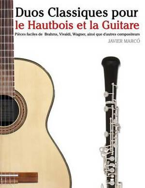 Duos Classiques Pour Le Hautbois Et La Guitare: Pi ces Faciles de Brahms, Vivaldi, Wagner, Ainsi Que d'Autres Compositeurs