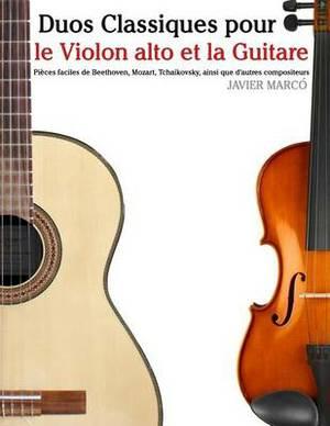 Duos Classiques Pour Le Violon Alto Et La Guitare: Pi ces Faciles de Beethoven, Mozart, Tchaikovsky, Ainsi Que d'Autres Compositeurs