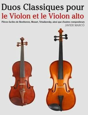 Duos Classiques Pour Le Violon Et Le Violon Alto: Pi ces Faciles de Beethoven, Mozart, Tchaikovsky, Ainsi Que d'Autres Compositeurs
