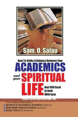 Academics and Your Spiritual Life: How to Strike a Balance Between the Two and Still Excel in Both with Ease.