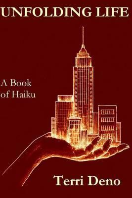 Unfolding Life: A Book of Haiku