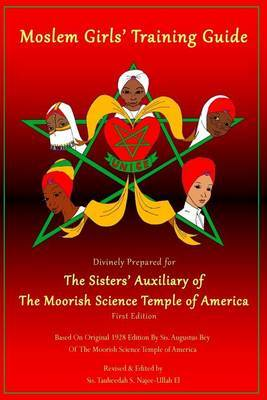 Moslem Girls' Training Guide: Divinely Prepared for the Sisters' Auxiliary of the Moorish Science Temple of America