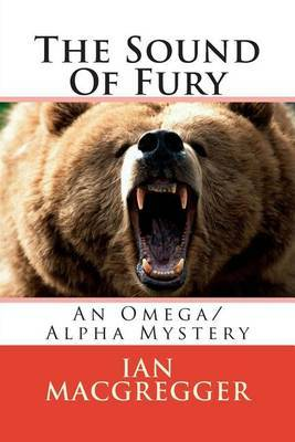 The Sound of Fury: An Omega/Alpha Mystery