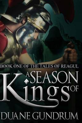 A Season of Kings: A Tales of Reagul Novel
