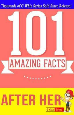 After Her - 101 Amazing Facts: Fun Facts and Trivia Tidbits
