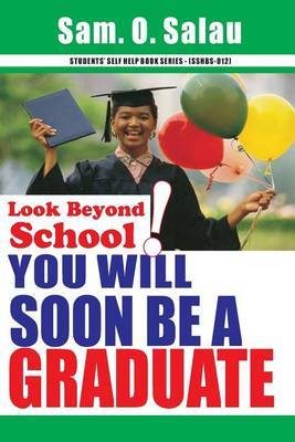 Look Beyond School: You Will Soon Be a Graduate