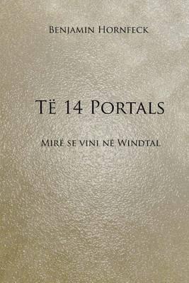 Te 14 Portals - Mire Se Vini Ne Windtal