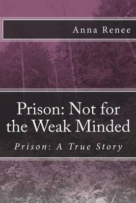 Prison: Not for the Weak Minded