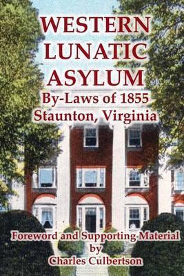 Western Lunatic Asylum: By-Laws of 1855, Staunton, Virginia