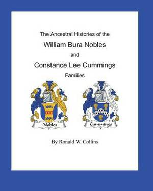 The Ancestral Histories of the William Bura Nobles and Constance Lee Cummings Families
