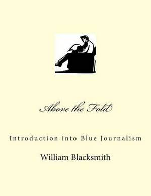 Above the Fold: Introduction Into Blue Journalism