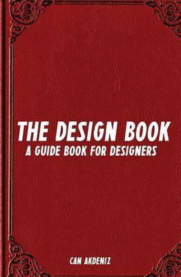 The Design Book: A Guide Book for Designers