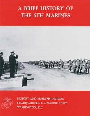 A Brief History of the 6th Marines