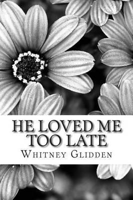 He Loved Me Too Late