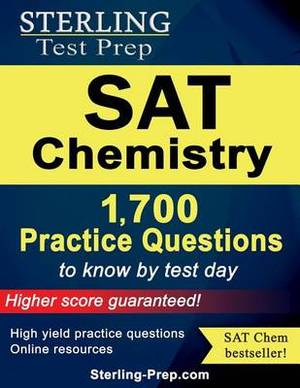 Sterling SAT Chemistry Practice Questions: High Yield SAT Chemistry Questions