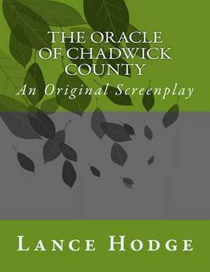 The Oracle of Chadwick County, an Original Screenplay