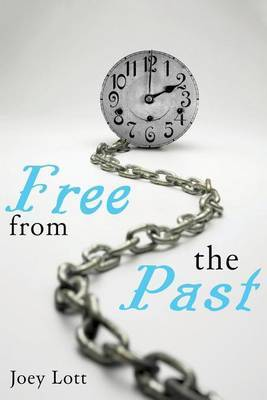 Free from the Past: Explorations That Liberate
