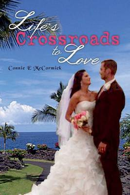 Life's Crossroads to Love
