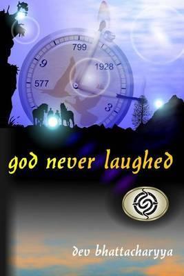 God Never Laughed