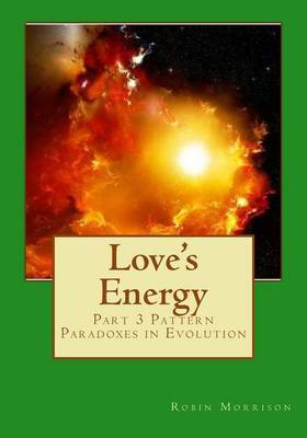 Love's Energy: Part Three. Pattern Paradoxes in Evolution