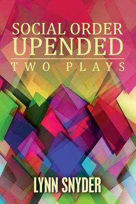 Social Order Upended: Two Plays