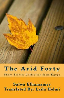 The Arid Forty: Short Stories Collection