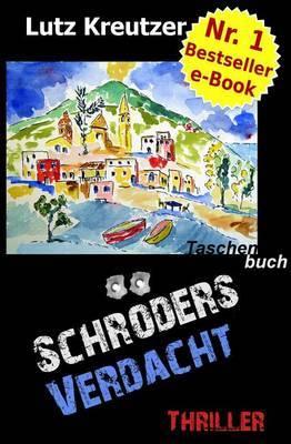 Schroders Verdacht: Thriller