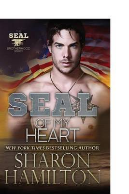 Seal of My Heart: Seal Brotherhood Series Book 7
