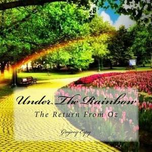 Under the Rainbow: The Return from Oz