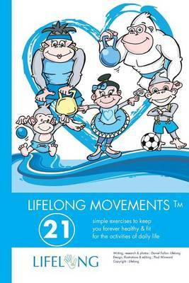 Lifelong Movements: 21 Simple Exercises to Keep You Healthy and Fit for the Activities of Daily Life