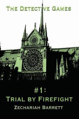 The Detective Games - #1: Trial by Firefight