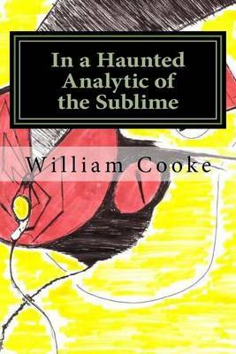 In a Haunted Analytic of the Sublime: The Poetry of William Palin Cooke, Jr.