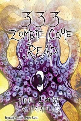 333 Zombie Come Reap: The Last Octopus