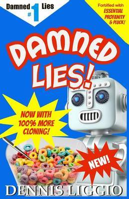 Damned Lies: Things That Never Happened and a Couple of Things That Did