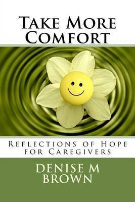 Take More Comfort: Reflections of Hope for Caregivers