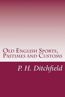 Old English Sports, Pastimes and Customs