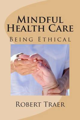 Mindful Health Care: Being Ethical