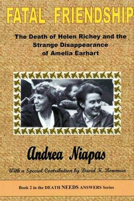 Fatal Friendship: The Death of Helen Richey and the Strange Disappearance of Amelia Earhart