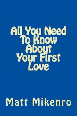 All You Need to Know about Your First Love