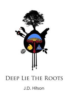 Deep Lie the Roots