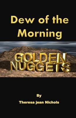 Dew of the Morning Golden Nuggets